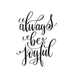 always be joyful black and white hand written vector image