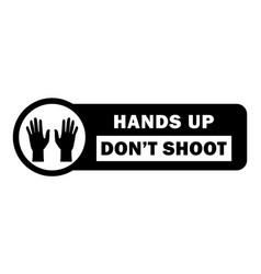 Hands up dont shoot tag black lives matter blm vector