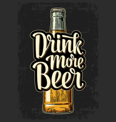bottle and drink more beer lettering vector image vector image