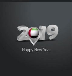 Happy new year 2019 grey typography with uae flag vector