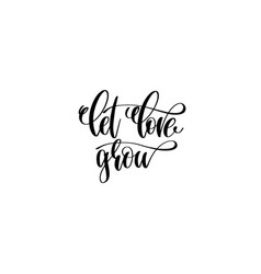 Let live grow hand lettering inscription positive vector