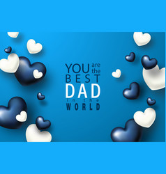 you are best dad in world happy father s vector image
