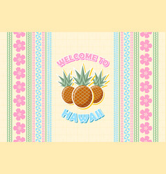 welcome to hawaii background in polynesian style vector image