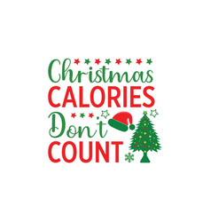 Christmas calories dont count vector