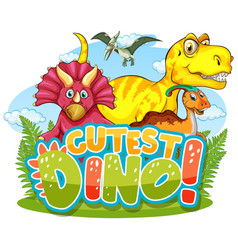 Cutest dino word typography with dinosaur group vector