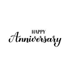 happy anniversary calligraphy hand lettering vector image