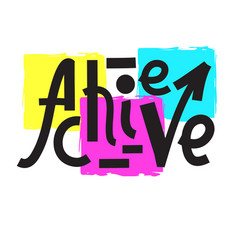 Achieve - inspire motivational quote hand drawn vector