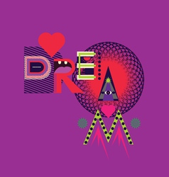 DREAM art poster vector image