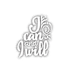 I can and will - hand drawn lettering Dotwork vector image