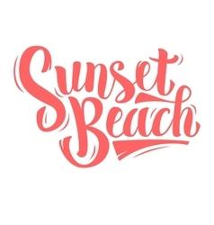 sunset beach brush script lettering on a white vector image
