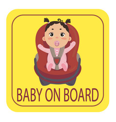 Baby on board sign girl with nipple fastened vector