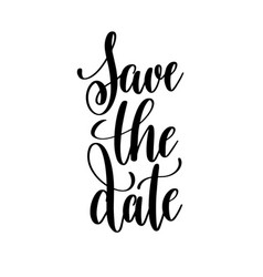 Save the date black and white hand written vector