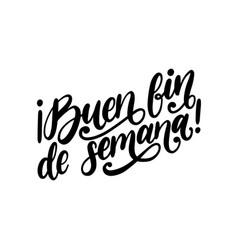 buen fin de semana hand lettering vector image