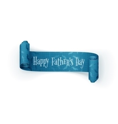 Happy Fathers Day scroll textile festive Ribbon vector image