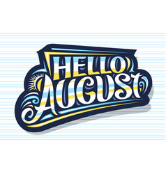 Lettering hello august vector