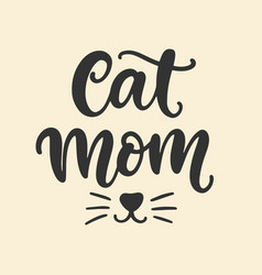 cat mom t shirt design funny hand lettering quote vector image