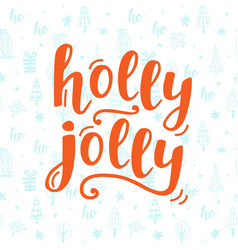 holly jolly christmas greeting card with lettering vector image