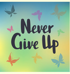 never give up text for logotype vector image