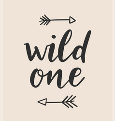Wild one lettering with hand drawn tribal arrows vector