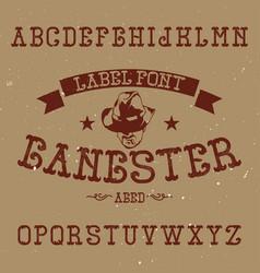 vintage label font named gangster vector image