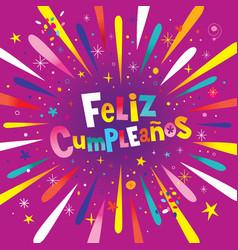 Feliz cumpleanos happy birthday in spanish card vector
