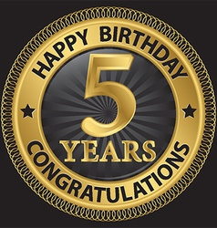 5 years happy birthday congratulations gold label vector image vector image