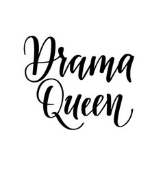 drama queen calligraphy design for t-shirt vector image