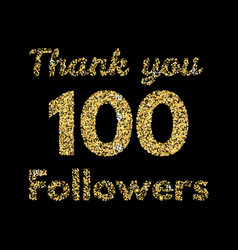 thank you 100 followerstemplate for social media vector image