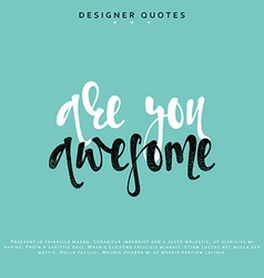 You are awesome inscription Hand drawn calligraphy vector image