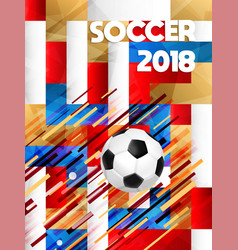 2018 soccer game event ball on color background vector image