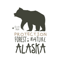Alaska protection forest nature promo sign hand vector