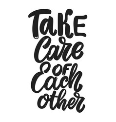 take care each other lettering phrase on white vector image