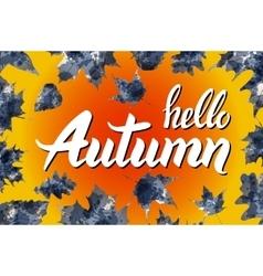 nature leaf Hello Autumn Watercolor orange vector image