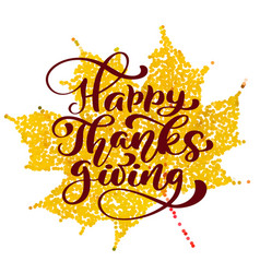 Happy thanksgiving calligraphy text on yellow vector
