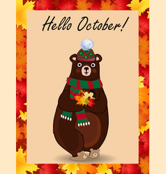 hello october greeting card with cute bear in hat vector image