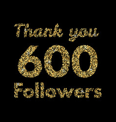 thank you 600 followerstemplate for social media vector image