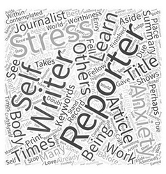 The stress and anxiety of a reporter word cloud vector