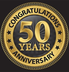 50 years anniversary congratulations gold label vector image vector image