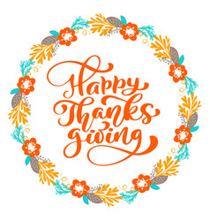 Happy thanksgiving calligraphy text with wreath vector