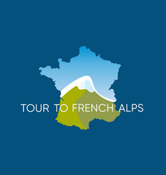 tour to french alps - logo with mountains vector image