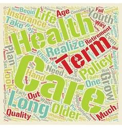 Long Term Care Health Insurance A Closer Look text vector image vector image