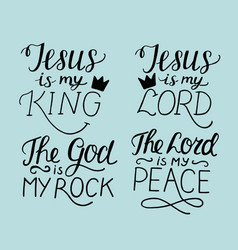 set of 4 hand lettering christian quotes jesus is vector image vector image