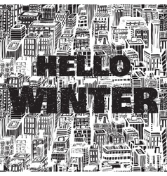 Hand drawn winter big city with text Hello vector