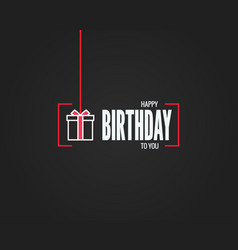happy birthday sign birthday gift box linear card vector image
