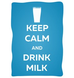 milk poster keep calm and drink milk vector image