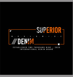 Superior denim worldwide simple vintage fashion vector
