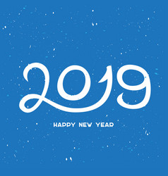 2019 happy new year with snowflakes happy new vector image