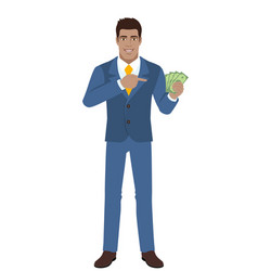 businessman pointing at cash money in his hand vector image