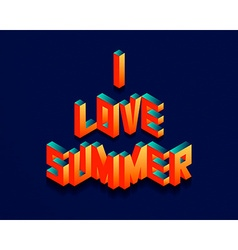 Isometric I Love Summer quote background vector image