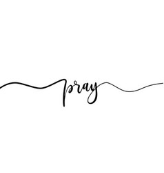 Pray hand lettering typography design inspiration vector